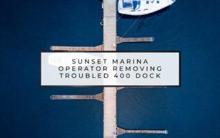 Sunset Marina Operator Removing Troubled Docks   Sunset Marina